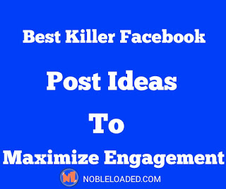 Best killer facebook post ideas to maximize engagement